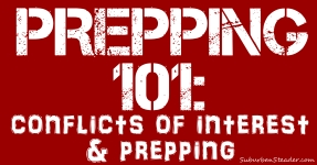 Prepping 101: Conflicts Of Interest & Prepping