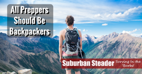 Backpacking: Why Preppers Should All Do It